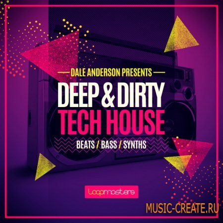 Loopmasters - Dale Anderson: Deep and Dirty Tech House (MULTiFORMAT) - сэмплы Tech House, Techno