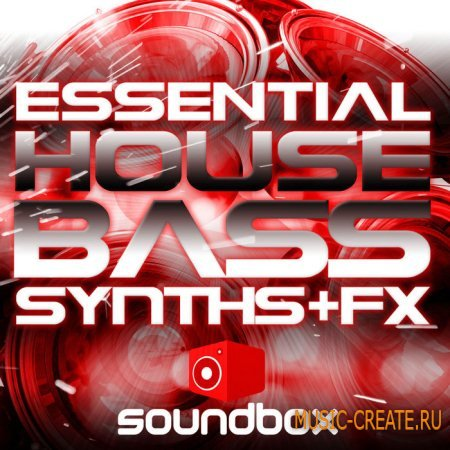 Soundbox - Essential House Bass Synths and FX (WAV) - сэмплы Tech House, Minimal, Deep House, Techno
