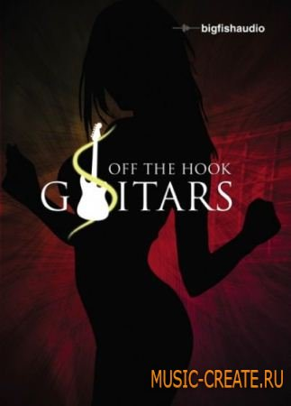 Big Fish Audio - Off The Hook Guitars (MULTiFORMAT) - сэмплы гитары