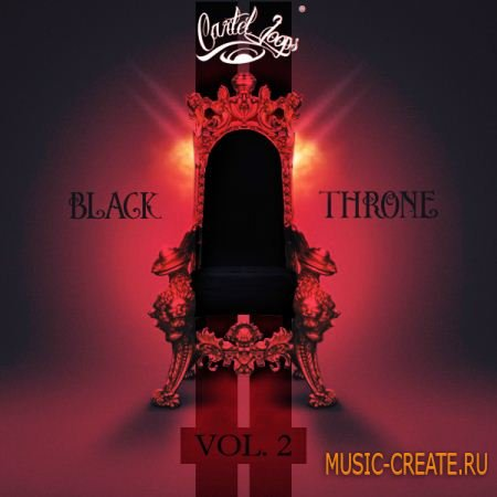 Cartel Loops - Black Throne Vol 2 (WAV MIDI) - сэмплы Hip Hop, Trap, Dirty South