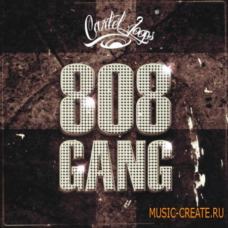Cartel Loops - 808 Gang (WAV MIDI) - сэмплы Trap