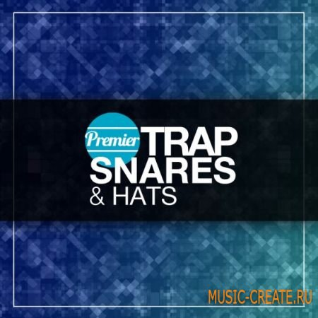 Premier Sound Bank - Trap Snares and Hats (WAV) - сэмплы Trap