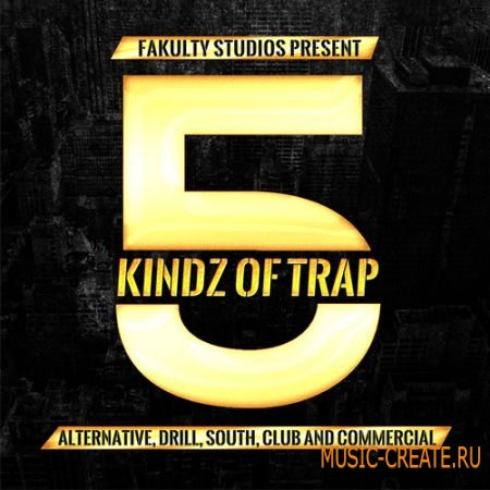 Fakulty Studios - 5 Kindz Of Trap (WAV) - сэмплы Trap