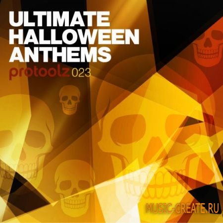 Protoolz - Ultimate Halloween Anthems (WAV) - сэмплы Electro House