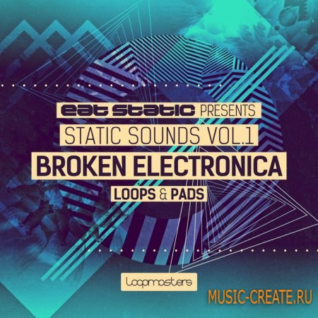 Loopmasters - Static Sounds Vol1 Broken Electronica Loops and Pads (MULTiFORMAT) - сэмплы ambient, breaks