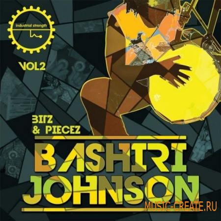 Industrial Strength Records - Bashiri Johnson Bitz and Piecez Vol.2 (MULTiFORMAT) - сэмплы перкуссии