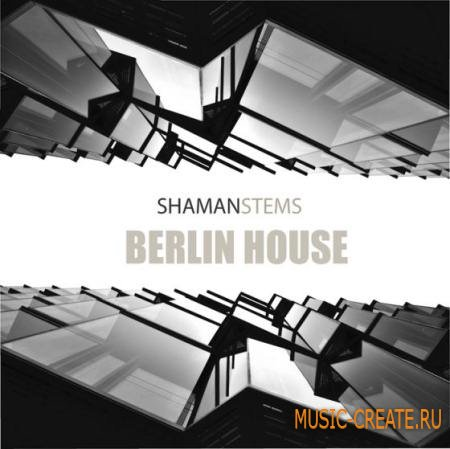 Shaman Stems - Berlin House (WAV) - сэмплы House