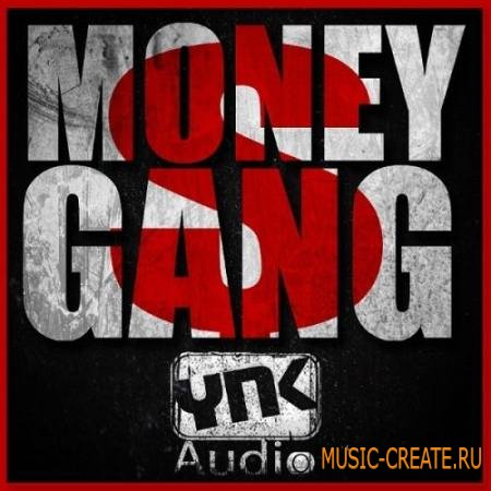 YnK Audio - Money Gang (ACiD WAV MiDi AiFF FLP) - сэмплы Hip Hop, Dirty South, R&B