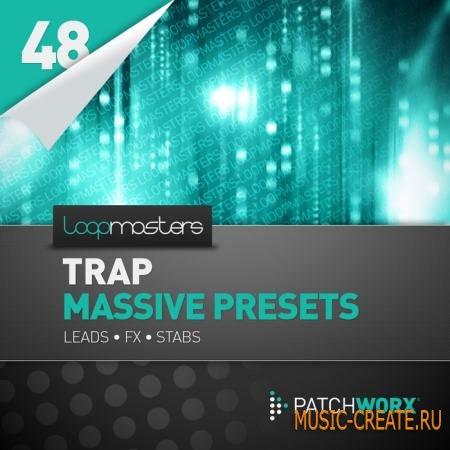 Loopmasters - Trap Synths Massive Presets (WAV MIDI Massive Presets) - сэмплы Trap