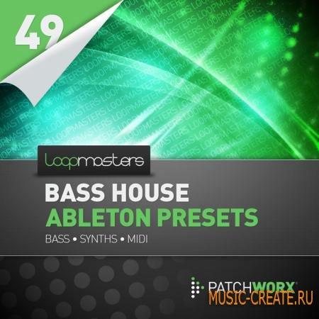 Loopmasters - Bass House Ableton Presets (MIDI Ableton Live) - сэмплы Deep House, Bass House