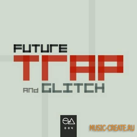 Sample Anatomy - Future Trap and Glitch (WAV) - сэмплы Trap, Glitch