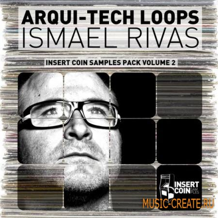 Insert Coin Records - Arqui-Tech Loops Ismael Rivas (WAV) - сэмплы tech house