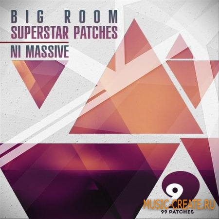 99 Patches - Big Room Superstar Patches (NI Massive / Sylenth1 presets)