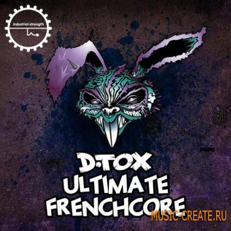 Industrial Strength Records - D.Tox Ultimate Frenchcore (MULTiFORMAT) - сэмплы Frenchcore, Hardcore