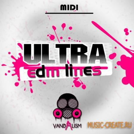 Vandalism - Ultra EDM Lines (MIDI) - мелодии EDM