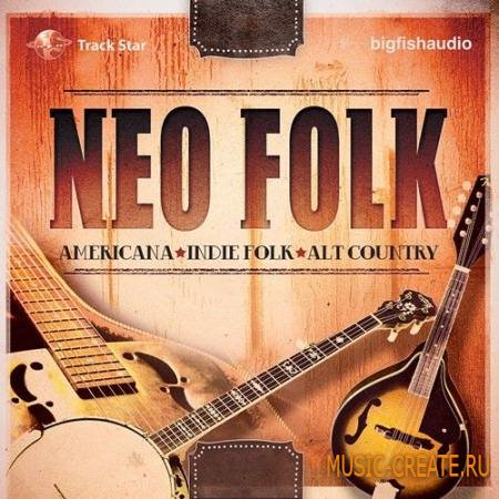 Big Fish Audio - Neo Folk (MULTiFORMAT) - сэмплы Americana, Indie Rock, Indie Folk