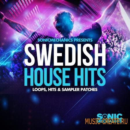 Sonic Mechanics - Swedish House Hits (MULTiFORMAT) - сэмплы Electro House