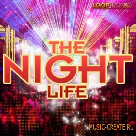 Looptroniks - The Night Life (WAV MIDI) - сэмплы EDM, Pop