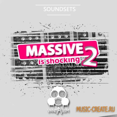 Vandalism - Massive Is Shocking 2 (NI Massive Presets)