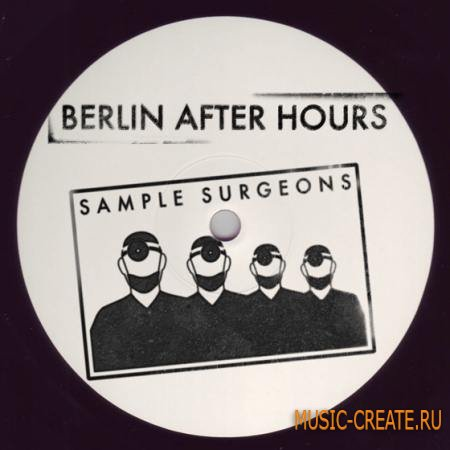 Sample Surgeons - Berlin After Hours (WAV) - сэмплы Techno