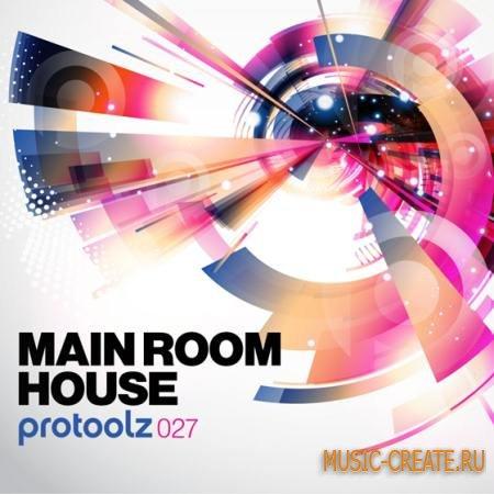 Protoolz - Main Room House (WAV) - сэмплы Mainroom House
