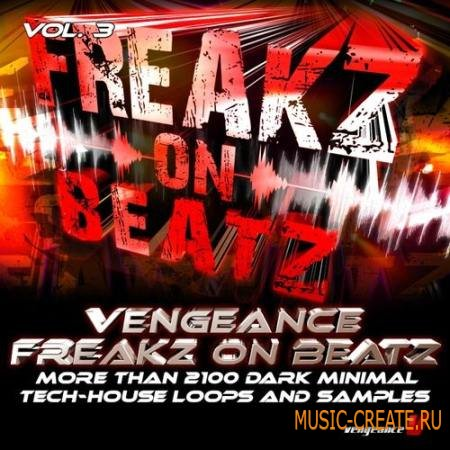 reFX - Vengeance - Freakz On Beatz Vol.3 (WAV) - - сэмплы tech house, minimal