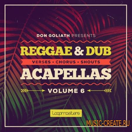 Loopmasters - Don Goliath: Reggae and Dub Acapellas Vol.6 (MULTiFORMAT)