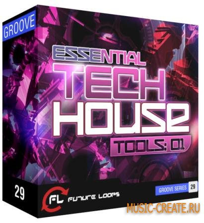 Future Loops - Essential Tech House Tools 01 (WAV REX2) - сэмплы Tech House