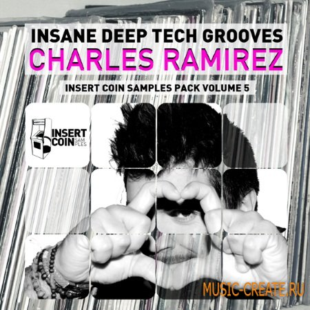 Insert Coin Records - Insane Deep Tech Grooves Charles Ramirez (WAV) - сэмплы Tech House, Deep, Techno