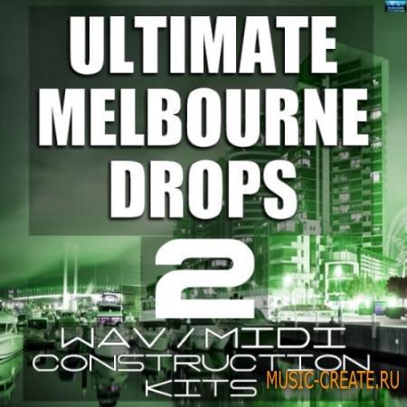 Mainroom Warehouse - Ultimate Melbourne Drops 2 (WAV MIDI) - сэмплы EDM