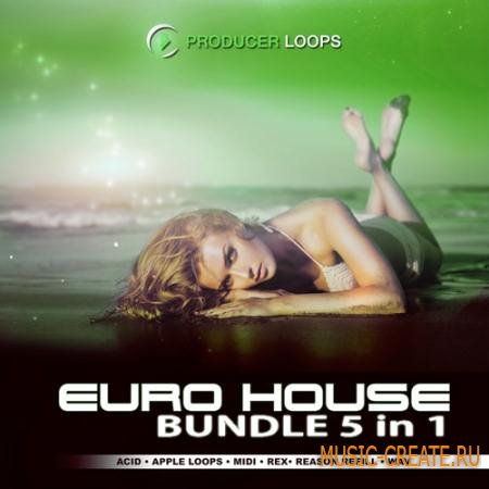 Producer Loops - Euro House Bundle 5 in 1 (MULTiFORMAT) - сэмплы Euro House