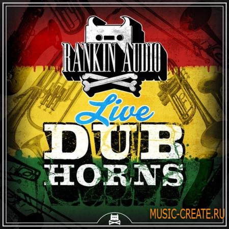 Rankin Audio - Live Dub Horns (WAV) - сэмплы Reggae, Dub, Dubstep, Jungle