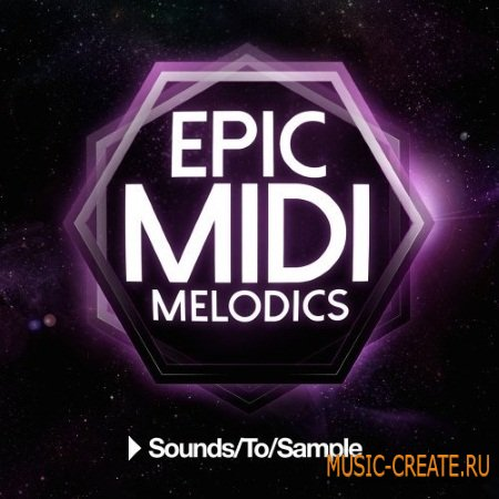 Sounds To Sample - Epic MIDI Melodics (WAV MIDI) - сэмплы EDM
