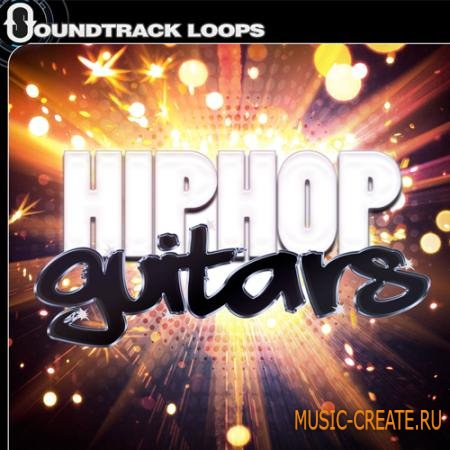 Soundtrack Loops - Hip Hop Guitars (ACiD WAV AiFF LiVE PACK) - сэмплы Hip Hop