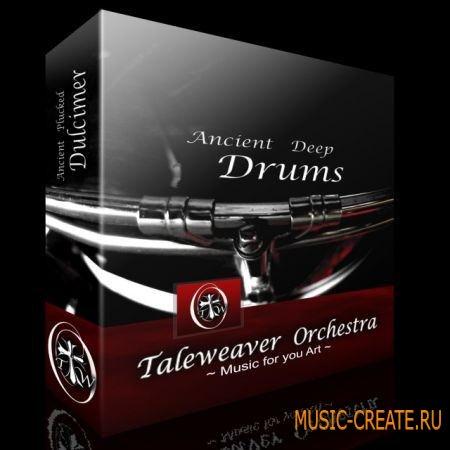Taleweaver Orchestra - Ancient Deep Drums (KONTAKT) - библиотека звуков ударных