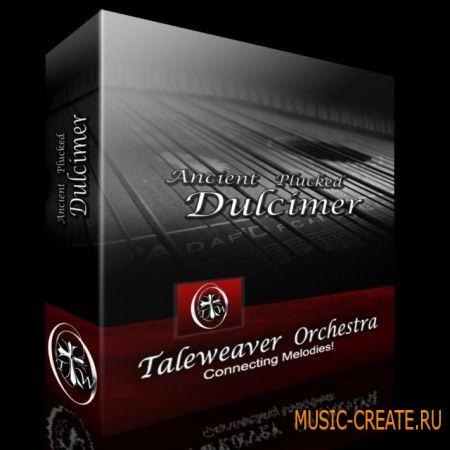Taleweaver Orchestra - Ancient Plucked Dulcimer (KONTAKT) - библиотека звуков цимбалы