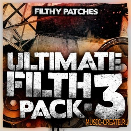 Filthy Patches - Ultimate Filth Pack 3 (WAV Ni Massive) - сэмплы Dubstep, Drum&Bass