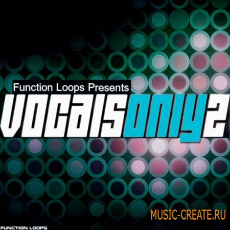 Function Loops - Vocals Only 2 (WAV MiDi) - вокальные сэмплы
