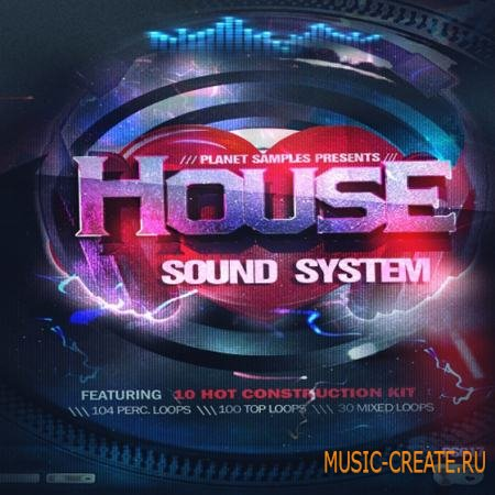 Planet Samples - House Sound System (WAV) - сэмплы House, Tech House, Deep House, Techno