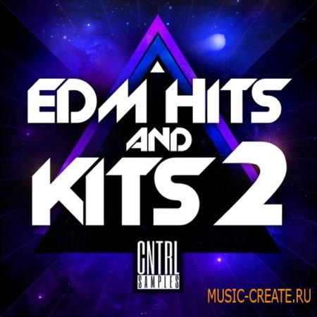 CNTRL Samples - EDM Hits and Kits 2 (MULTiFORMAT) - сэмплы ударных
