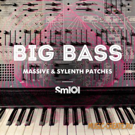 SM101 - Big Bass Patches (MiDi Massive & Sylenth1 Presets)