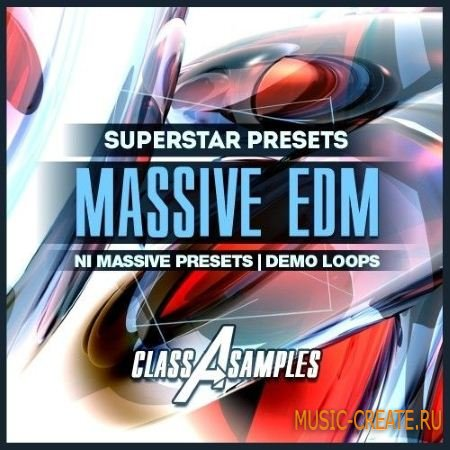 Class A Samples - EDM Superstar Massive Presets (WAV Ni Massive) - сэмплы EDM