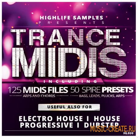 HighLife Samples - Trance MIDIS (MIDI / Spire presets) - мелодии Trance