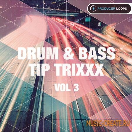 Producer Loops - Drum & Bass Tip Trixxx Vol 3 (MULTiFORMAT) - сэмплы Drum and Bass