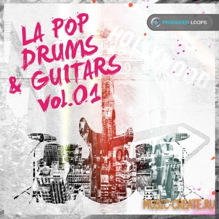 Producer Loops - LA Pop Drums & Guitars Vol 1 (WAV AiFF) - сэмплы Pop