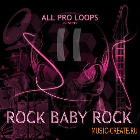 All Pro Loops - Rock Baby Rock 2 (WAV MIDI) сэмплы Rock