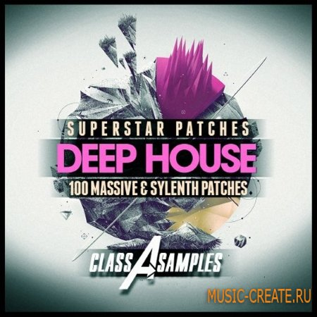 Class A Samples - Deep House Superstar Patches (Sylenth1 / Ni Massive presets)
