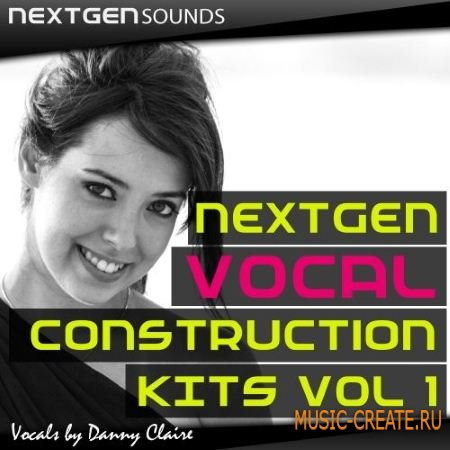 NEXTGEN Sounds - NEXTGEN Vocal Construction Kits Vol.1 (WAV MiDi) - вокальные сэмплы