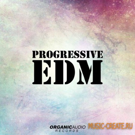 Organic Audio - Records Progressive EDM (WAV) - сэмплы EDM