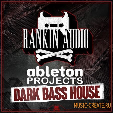 Rankin Audio - Ableton Projects Dark Bass House (Ableton Projects)